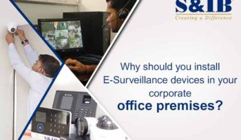 01 BLOG FB25.4 - Why should you install E-Surveillance devices in your corporate office premises? Have you been wondering what good can the installation of an e-surveillance can do to your corporate office? Read the article below to find out the answer to the same.