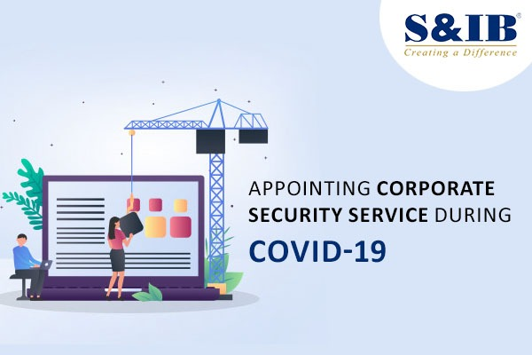 Appointing corporate security service during COVID-19