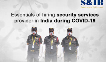 Essentials of hiring security services provider in India during COVID-19