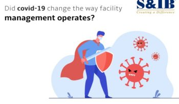 Did covid-19 change the way facility management operates?   S&IB Services Pvt Ltd
