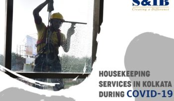 Housekeeping services in Kolkata during Covid-19 | S&ib Services Pvt Ltd