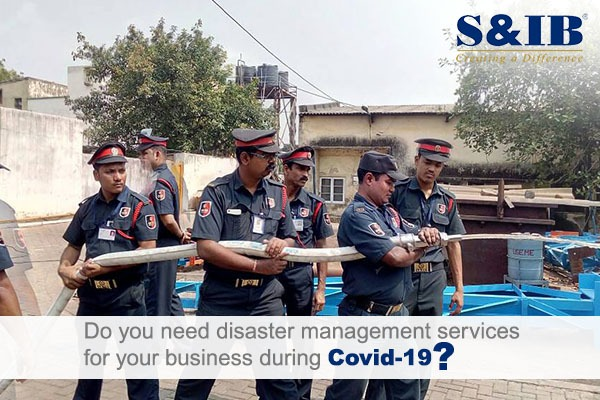 Do you need disaster management services for your business during Covid-19? | S&IB Services Pvt Ltd