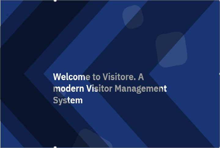 Untitled - Visitor Management System VISITORE is a cloud based application for managing tracking and monitoring of visitors, employees, and office venue.
